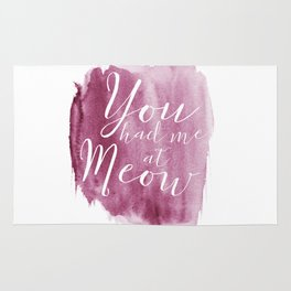 You had me at Meow (watercolor) Rug