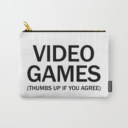 Vide games. (Thumbs up if you agree) in black. Carry-All Pouch