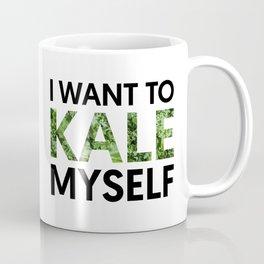 I want to kale myself. Coffee Mug