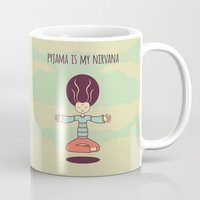 nirvana Mugs featuring pyjama is my nirvana by freshinkstain