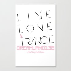 Live Love and Trance / Dreamland138 Mix Podcast Canvas Print