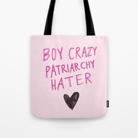 patriarchy Tote Bags featuring Boy Crazy Patriarchy Hater by Ambivalently Yours