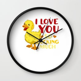 Cute I Love You So Ducking Much Duck Wall Clock