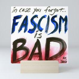 Fascism is Bad Mini Art Print