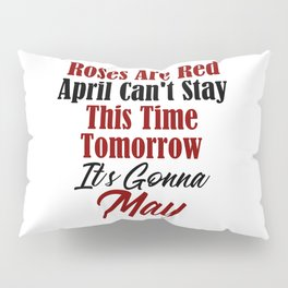 Funny Gonna Be May Design Justin Boys Song April Month Meme Pillow Sham
