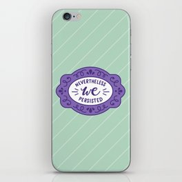 Nevertheless WE Persisted Feminist Quote iPhone Skin