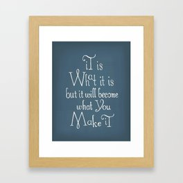 "Inspirational quote ""it is what it is"" Framed Art Print"
