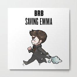 BRB Saving Emma Metal Print