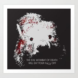 Evil Wombat of Death Art Print