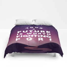 Your Future Is Worth Fighting For! Comforters