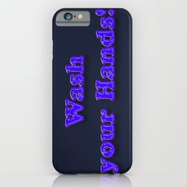 Wash your Hands BLUE iPhone Case
