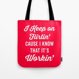 Keep On Flirtin' Funny Quote Tote Bag
