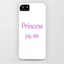 A Princess Is Born On July 14th Funny Birthday iPhone Case