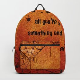 Magic is really very simple, all you've got to do is want something and then let yourself have it. Backpack