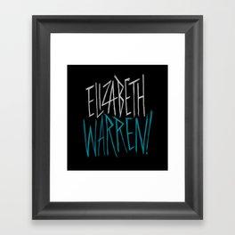 Elizabeth Warren! Framed Art Print