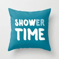Shower Time, Show Time Throw Pillow