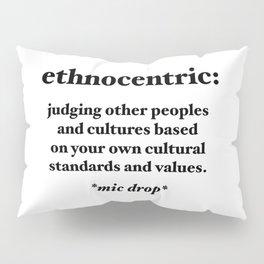 Ethnocentric Pillow Sham