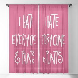 Hate Everyone & Pants Funny Quote Sheer Curtain