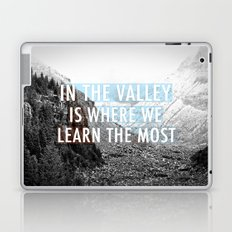In the Valley is Where We Learn the Most Laptop & iPad Skin