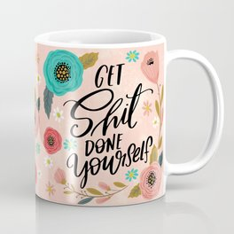 Pretty Swe*ry: Get Shit Done Yourself Coffee Mug