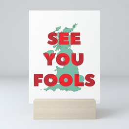 See You Fools Mini Art Print