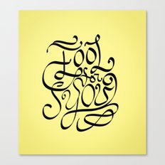 Fool For You Canvas Print