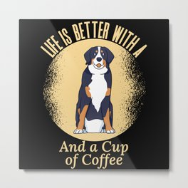 Life is better with a Bernese and Coffee Metal Print