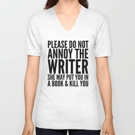 Please do not annoy the writer. She may put you in a book and kill you. Unisex V-Ausschnitt