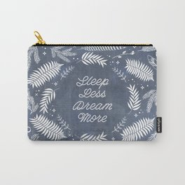 Sleep Less Dream More Carry-All Pouch