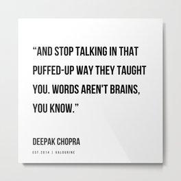 36   | Deepak Chopra Quotes | 191006 Metal Print