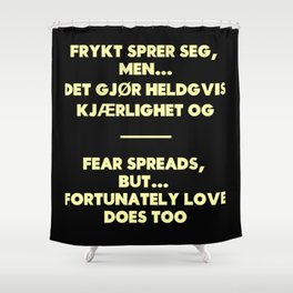 SKAM - Fear spreads, but fortunately love does too. Shower Curtain