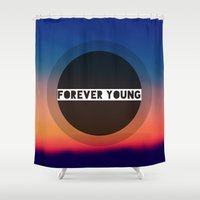 forever young Shower Curtains featuring Forever Young by Josrick