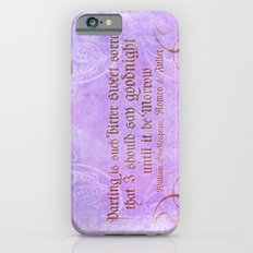 Parting is such bitter sweet sorrow - Romeo & Juliet Quote Slim Case iPhone 6s