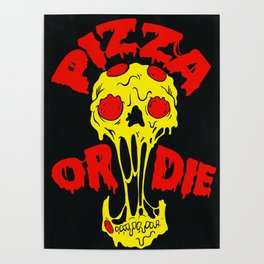 Pizza or Die Poster