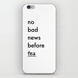 No bad news before tea iPhone Skin