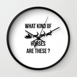What Kind Of Horses Are These Christmas Fun Wall Clock