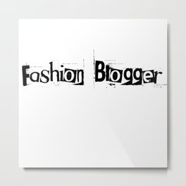 Fashion Blogger Typo Metal Print