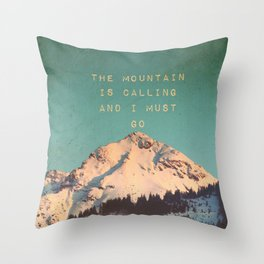 Mountain Is  Calling Throw Pillow