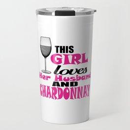 Husband And Chardonnay Travel Mug