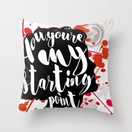 My Starting Point Throw Pillow