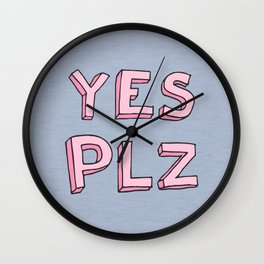 Yes PLZ Wall Clock