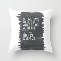 "tolkien Throw Pillows featuring ""All We Have to Decide"" Tolkien Quote by tailormade008"