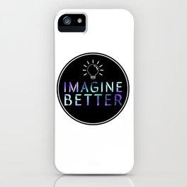 Imagine Better iPhone Case