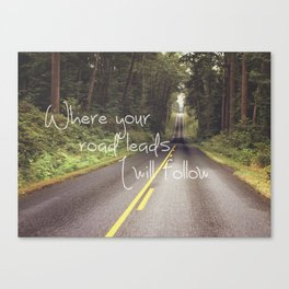 Where your road leads I will follow Canvas Print