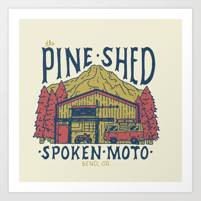 The Pine Shed  Art Print