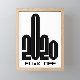 Funny Christmas Gift Year 2020, 2020 Middlefinger, Fck OFF 2020, Funny 2020 Gift, 2020 Sucks Framed Mini Art Print