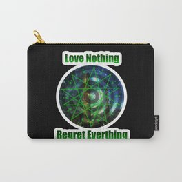 Love Nothing Regret Everything Carry-All Pouch