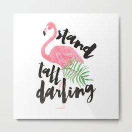 Black brush typography stand tall pink flamingo Metal Print