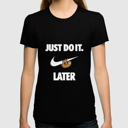 Just Do It Later Sloth T-Shirts T-shirt