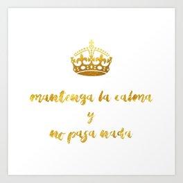 Mantenga La Calma | Keep Calm and Carry On Art Print